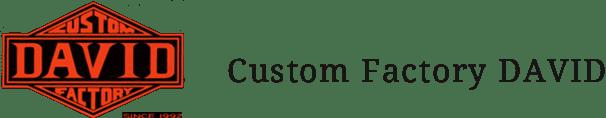 Custom Factory DAVID
